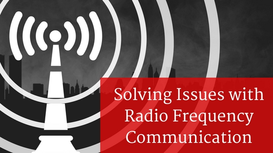 Solving Issues with Radio Frequency Communication